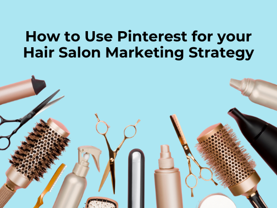 how to use pinterest for your hair salon marketing strategy